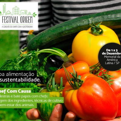 Sob a bandeira da Sustentabilidade Festival Origem vai atrás das conexões do campo com a gastronomia