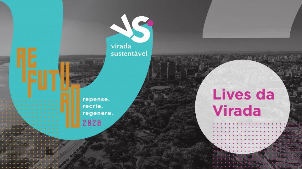 Lives da Virada Sustentável POA 2020