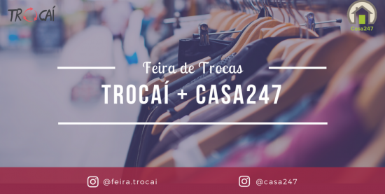 Festival de Trocas  Trocaí e Casa247